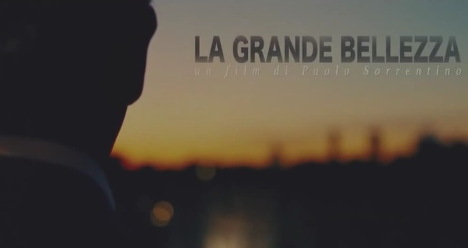 """""""The Great Beauty (La Grande Bellezza)"""": Cannes Festival Trailer Of Film Directed By Paolo Sorrentino (2013)"""