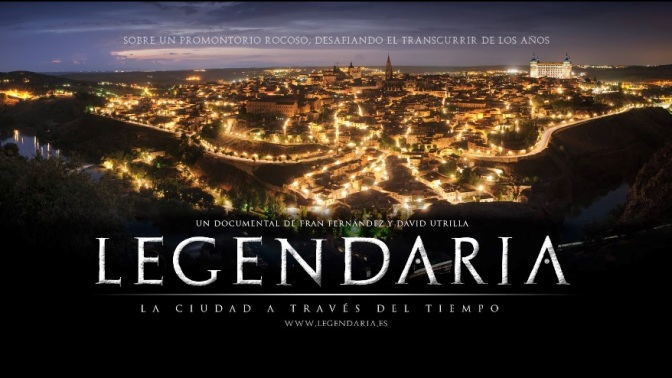 """Legendary – The City Through Time"": A Cinematic Documentary Film Trailer On Toledo, Spain Directed By Fran Fernandez (2014)"
