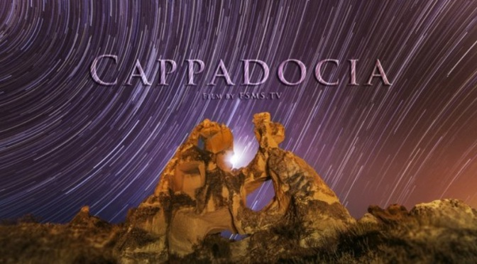 """Cappadocia"": A Cinematic Time-Lapse Short Film In Turkey Directed By F.S. Mehmet Sadoglu (2014)"
