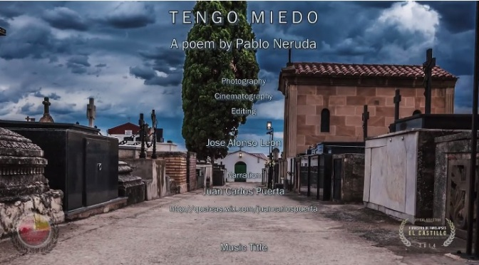 """Tengo Miedo"": A Cinematic Poem Short Film Featuring Poet Pablo Neruda Directed By Nobilis Bellator (2014)"