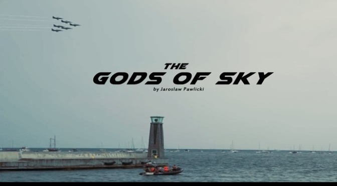 """The Gods Of Sky"": A Cinematic Narrated Short Film On The Beauty Of Flight Directed By Jarosław Pawlicki (2014)"
