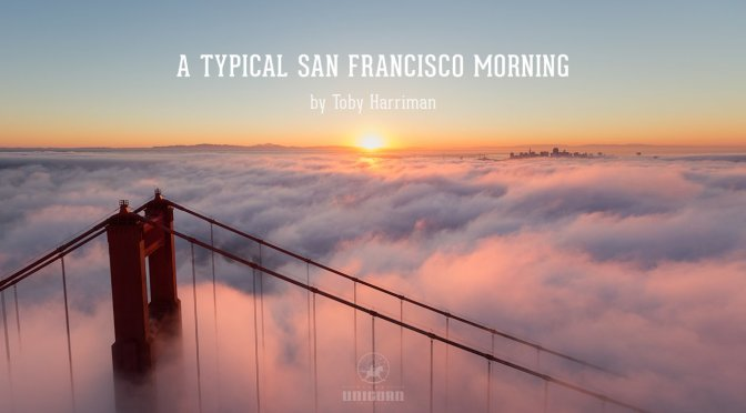 """A Typical San Francisco Morning"": A Cinematic Aerial Time-Lapse Short Film Directed By Toby Harriman (2014)"