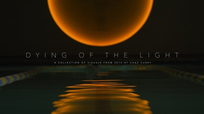 """Dying Of The Light"": A Cinematic Time-Lapse Short Film Directed By Chaz Curry (2014)"