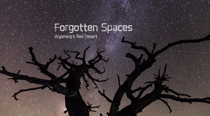 """Forgotten Spaces"": A Cinematic Time-Lapse Short Film Of Wyoming's Red Desert Directed By Nicolaus Wegner (2014)"
