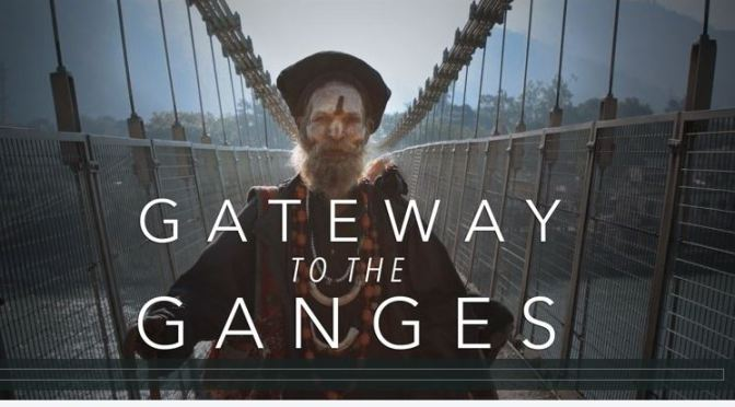"""Gateway To The Ganges"": A Cinematic Short Film In Northern India Directed By Brandon Li (2015)"