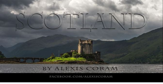 """Scotland"": A Cinematic Time-Lapse Short Film By Alexis Coram (2015)"