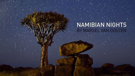 Namibian Nights cinematic time-lapse short film directed by Marsel Van Oosten 2014
