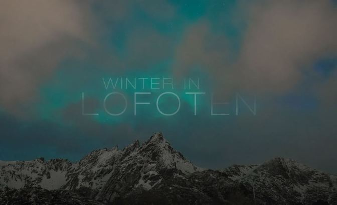 """Winter In Lofoten"": A Cinematic Time-Lapse Short Film In Norway Directed By Tommaso Maiocchi (2015)"