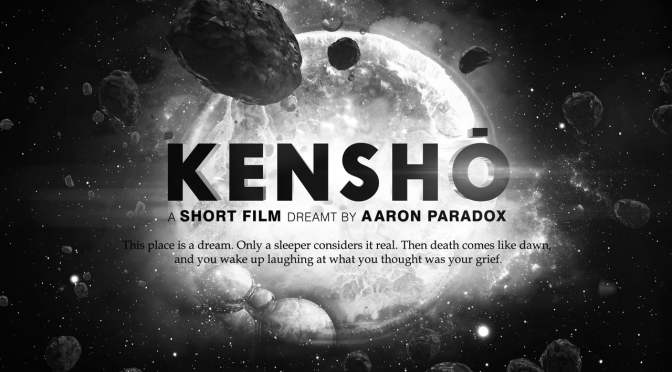 """Kenshō"": A Cinematic Poem Short Film Directed By Aaron Paradox (2015)"
