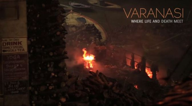 """Varanasi – Where Time Stops"": A Cinematic Poem Short Film Directed By Nitin Das (2015)"