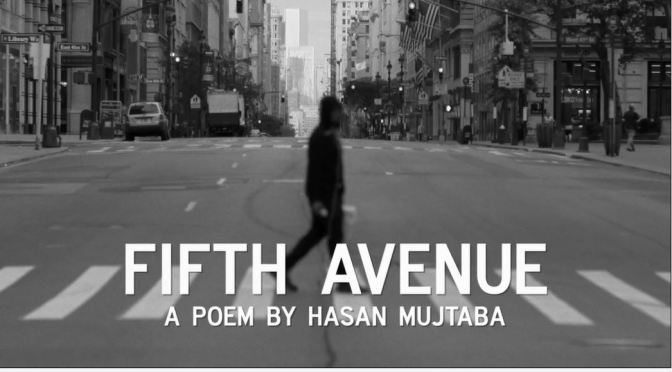 """Fifth Avenue"": A Cinematic Poem Short Film With Exiled Pakistani Poet Hasan Mujtaba Directed By Sofian Khan (2015)"