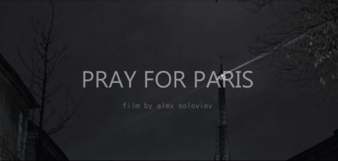 Pray For Paris Cinematic Poem Short Film Directed By Alex Soloviev 2015