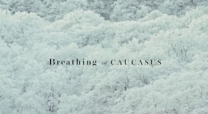 """Breathing Of Caucasus"": A Cinematic Travel Short Film In Russia Directed By Ruslan Aksenov (2016)"