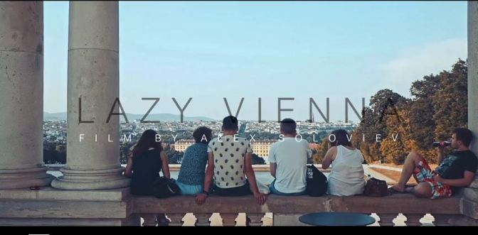 """Lazy Vienna"": A Cinematic Poem Short Film Directed By Alex Soloviev (2016)"
