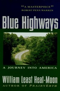 Blue Highway A Journey Into America  William Least Heat-Moon