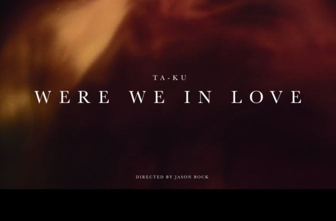 """""""TA-KU – Were We In Love"""": A Cinematic Poem Short Film Produced & Directed By Jason Bock (2016)"""