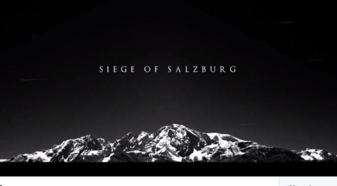 """Siege Of Salzburg"": A Cinematic Time-Lapse Short Film Directed By Matthew Rycroft (2017)"
