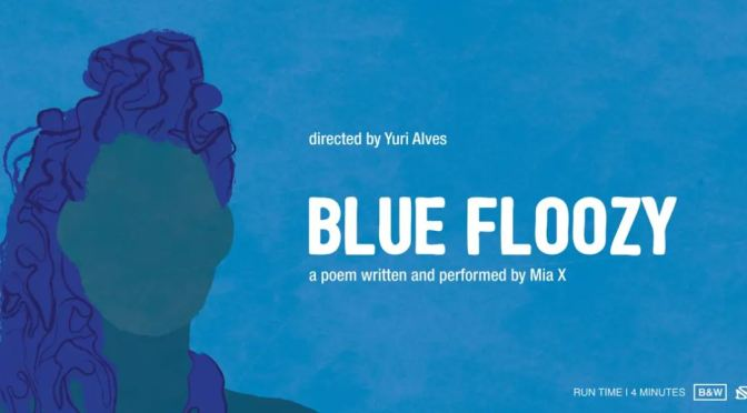 """Blue Floozy"": A Cinematic Poem Short Film With Poet Mia X Directed By Yuri Alves (2018)"