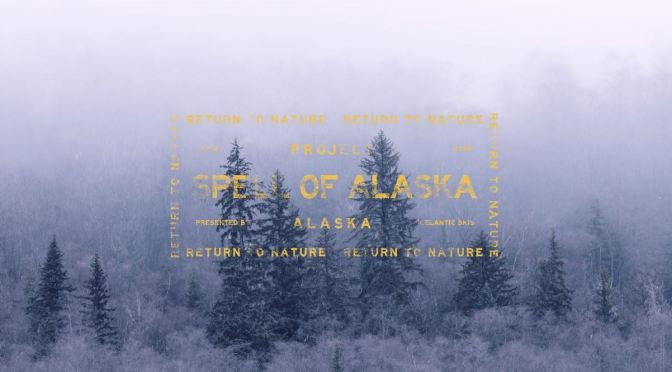 """Spell Of Alaska"": A Cinematic Poem Short Film Directed By Aiden Ulrich (2019)"
