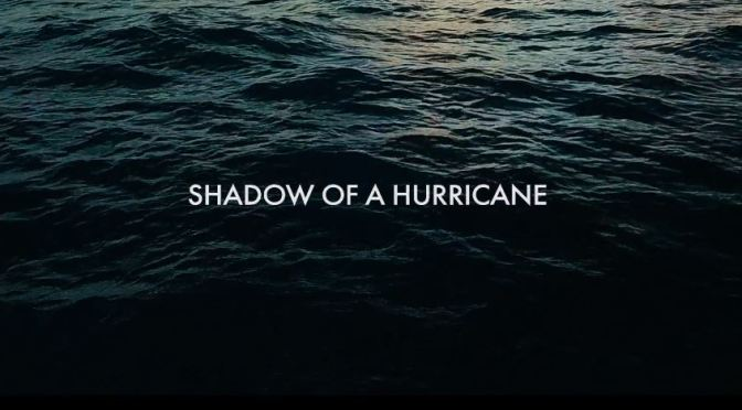 """Shadow Of A Hurricane"": A Cinematic Poem Short Film Directed By Sandra Winther (2019)"