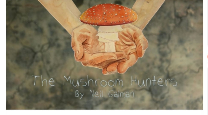 """The Mushroom Hunters"": A Cinematic Poem Short Film Written By Neil Gaiman, Directed By Caroline Rudge (2019)"