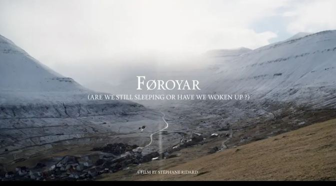 """FØROYAR"": A Cinematic Poem Short Film In The Faroe Islands Directed By Stéphane Ridard (2020)"